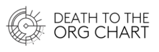 Death to the Org Chart